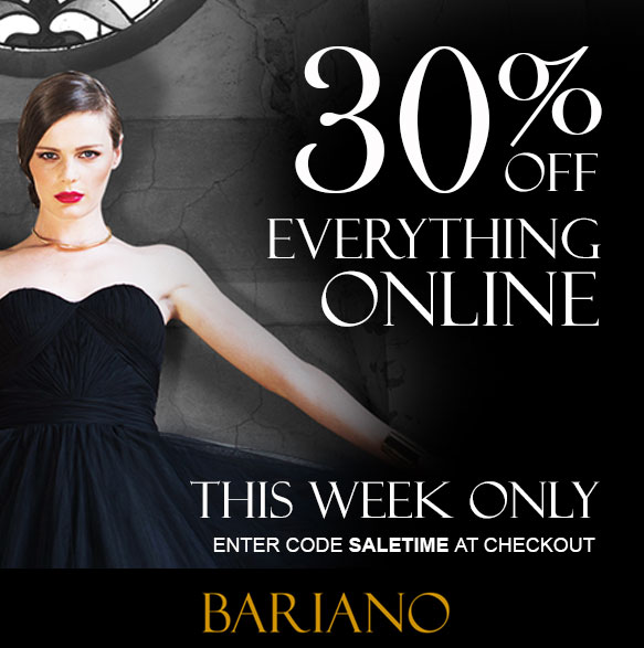 30% OFF EVERYTHING ONLINE @ BARIANO THIS WEEK